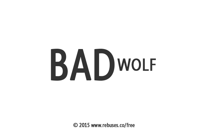 Bad Wolf Rebus #811   Free Rebus Puzzles Are A Great Way To Start ...