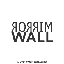Mirror Wall Rebus #719 | Free Rebus Puzzles Are A Great Way To Start Your Day!